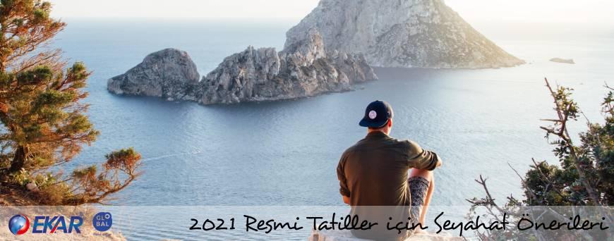 Yaz Tatili , Tatil İçin Öneriler , 2021 Resmi Tatiller