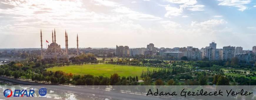 Adana Gezi Rehberi Adana Gezilecek Yerler