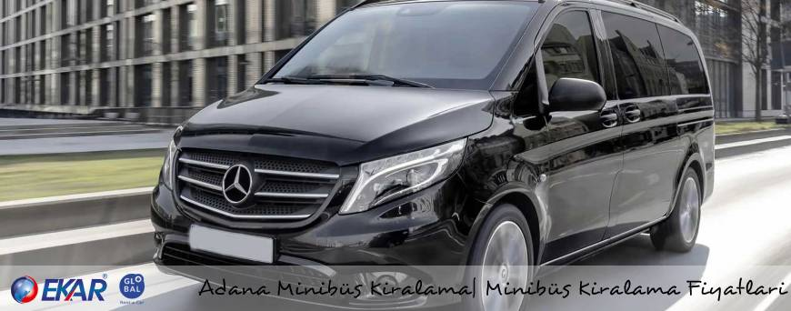 Adana Minibüs Kiralama Minibüs Kiralama Fiyatları