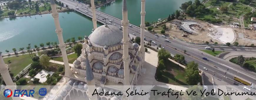 Adana Şehir Trafiği Ve Yol Durumu