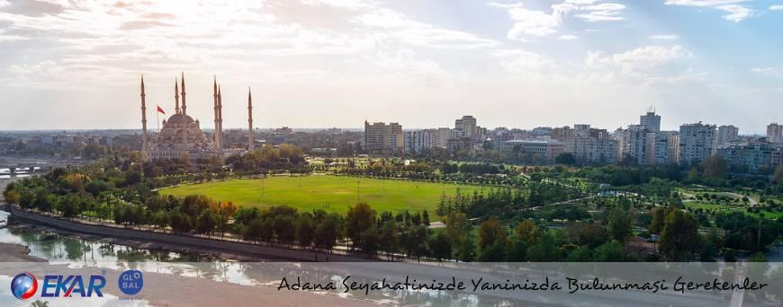 Adana Seyahatinizde Yanınızda Bulunması Gerekenler