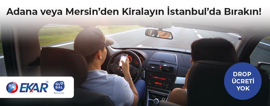 Adana Veya Mersin'den Kirala İstanbul'da Bırak Drop Ücreti Yok
