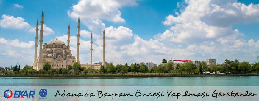 Adana'da Bayram Öncesi Yapılması Gerekenler
