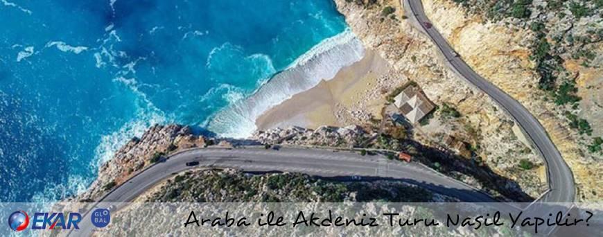 Araba ile Akdeniz Turu Nasıl Yapılır?