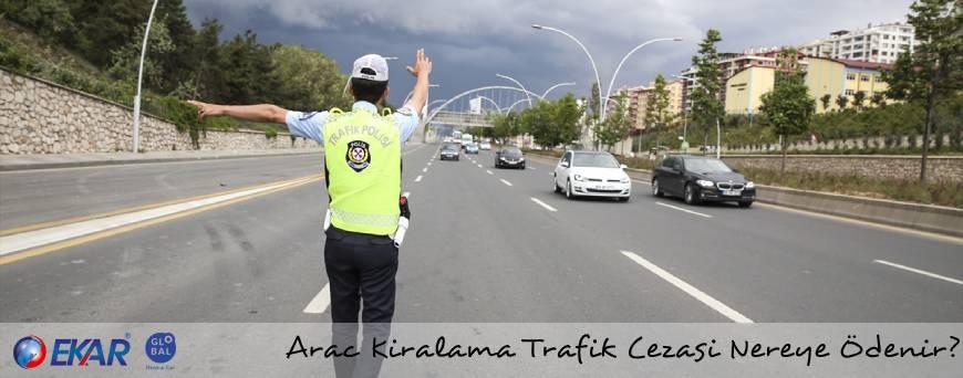 Araç Kiralama Trafik Cezası Nereye Ödenir? Trafik Ceza Sorgulaması Nasıl Yapılır?
