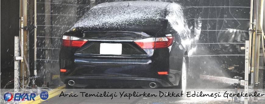 Aracı Temiz Tutmanın Önemi , Araç Temizliği Yaparken Nelere Dikkat Etmeliyiz?