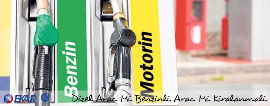 Dizel Araç Mı , Benzinli Araç Mı Kiralanmalı?