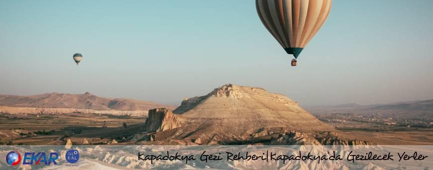 Kapadokya Gezi Rehber| Kapadokya'da Gezilecek Yerler