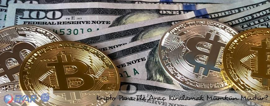 Araç Kiralama , Kripto Para ile Araç Kiralama , Bitcoin ile Araç Kiralama