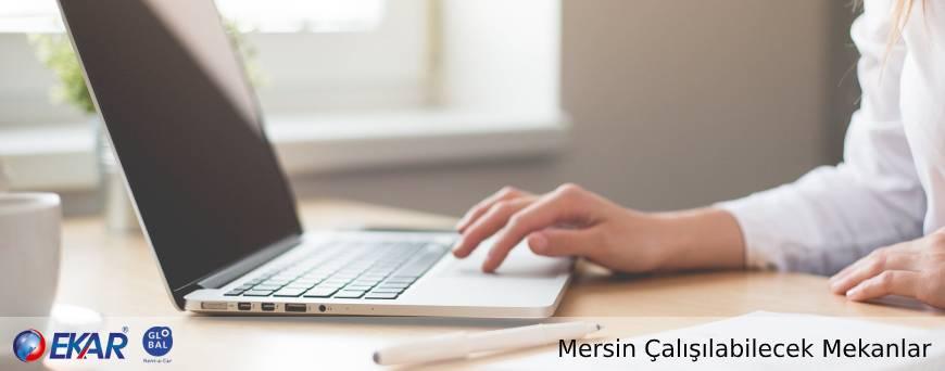 Mersin'de Çalışılabilecek Mekanlar